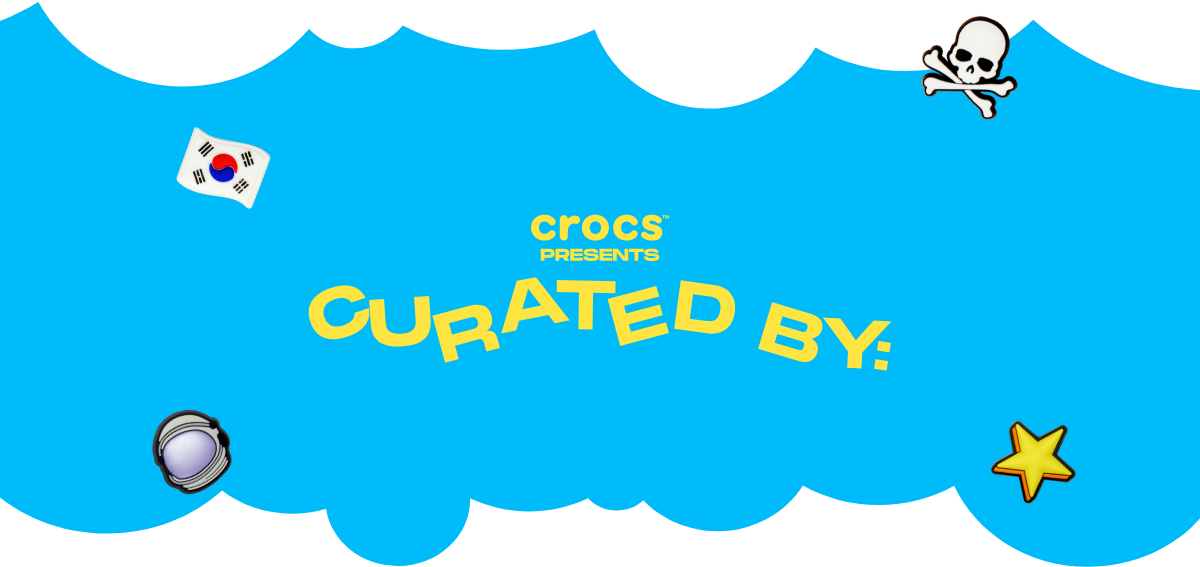 Crocs presents, Curated by.